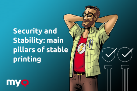 Security and Stability: The two pillars of reliable printing