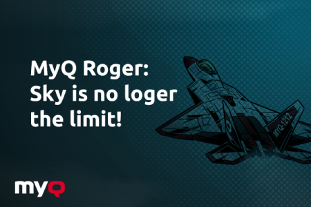 MyQ Roger: The sky is no longer the limit!